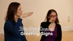Baby Sign Language: Greeting Signs