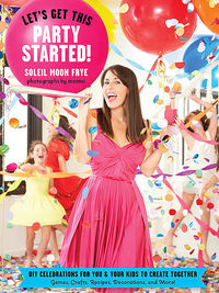 Let's Get This Party Started by Soleil Moon Frye