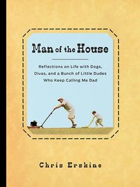 Man of the House, by Chris Erskine