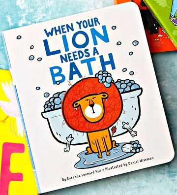 Best Books 2017 When Your Lion Needs A Bath