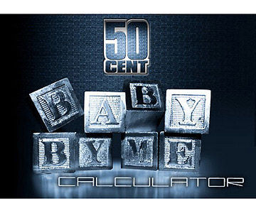 50 Cent – Baby By Me Calculator
