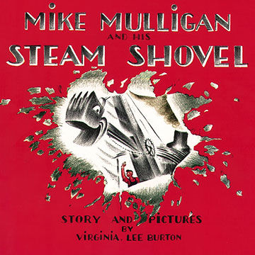 Mike Mulligan and His Steam Shovel