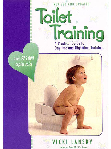 Toilet Training. A Practical Guide to Daytime and Nighttime Training