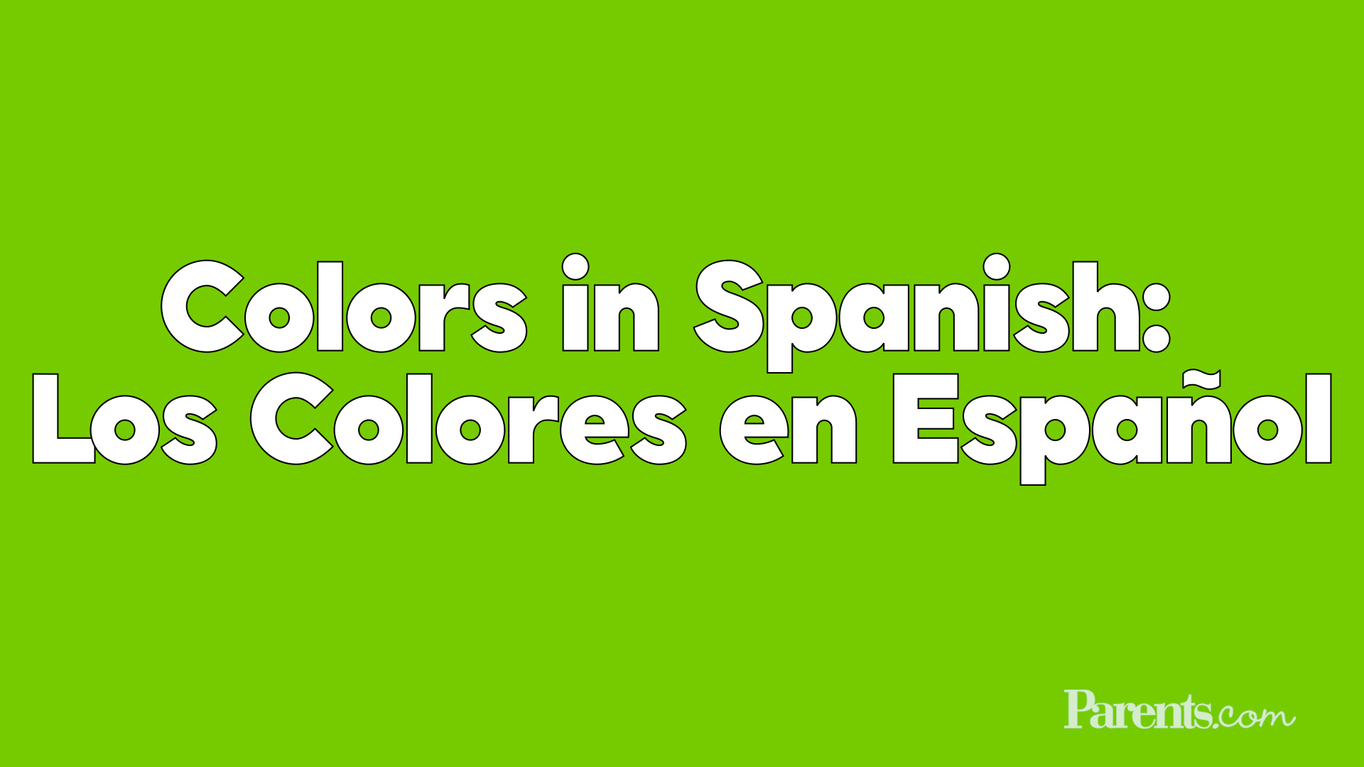 Colors: Los Colores | Parents
