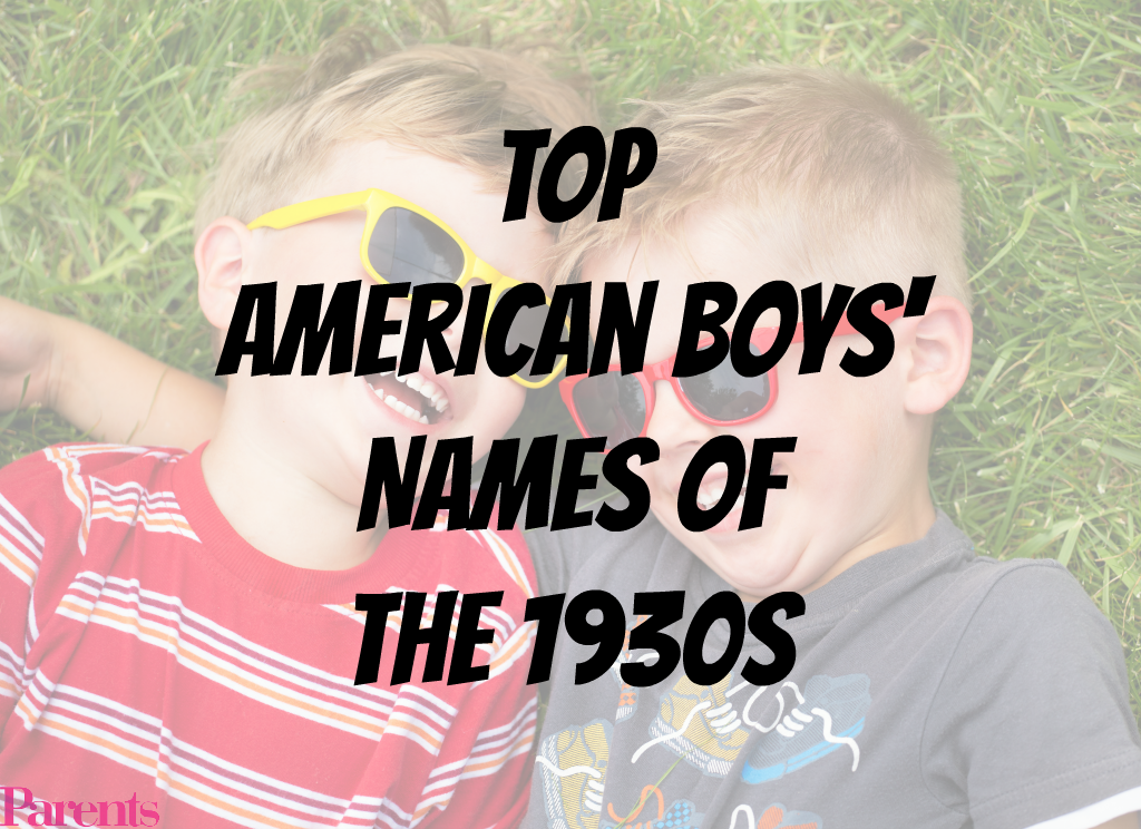 Top American Boys Names Of The 1930s Parents