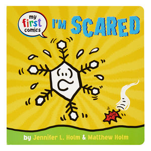 I'm Scared by Jennifer L. Holm and Matthew Holm
