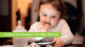 15 Flavor Combinations Your Baby Will Love_still