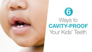 6 Ways to Cavity-Proof Your Kids' Teeth