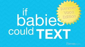 If Babies Could Text: Summer Vacation Edition