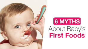 5 Myths About Baby's First Foods ¿ Busted