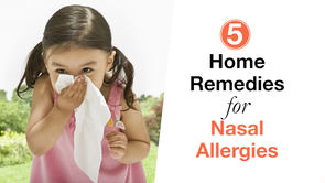 5 Home Remedies for Nasal Allergies