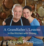 A Grandfather's Lessons by Jacques Pepin