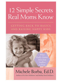 12 Simple Secrets Real Moms Know