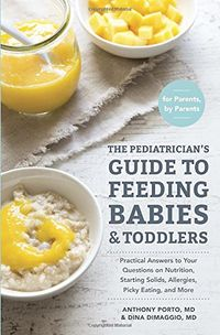 The Pediatrician's Guide to Feeding Babies and Toddlers