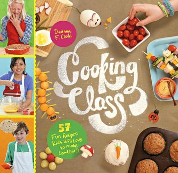 Cooking Class Cookbook by Deanna F. Cook