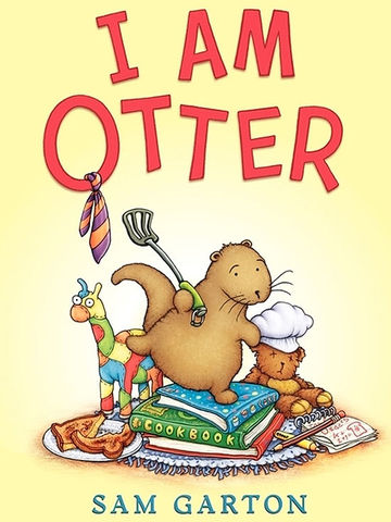 I Am Otter By Sam Garton