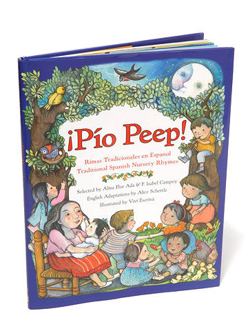 ¡Pí­o Peep!: Traditional Spanish Nursery Rhymes selected by Alma Flor Ada and F. Isabel Campoy