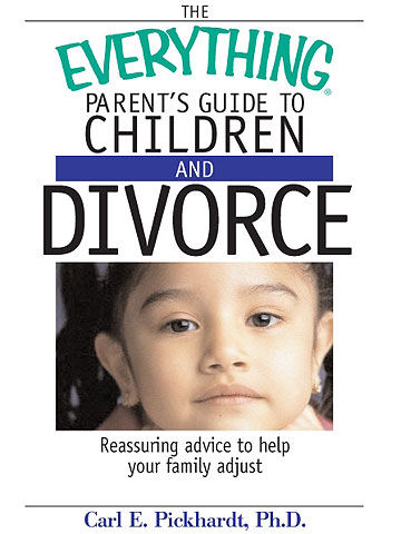 The Everything Parents Guide to Children & Divorce