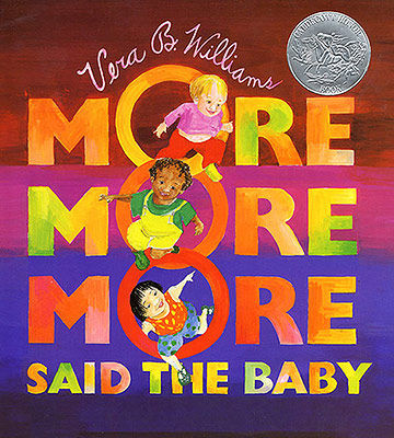 More More More Said the Baby, by Vera B. Williams