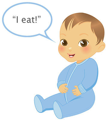 "baby's first words ""I eat!"""