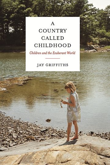 A Country Called Childhood, Jay Griffiths