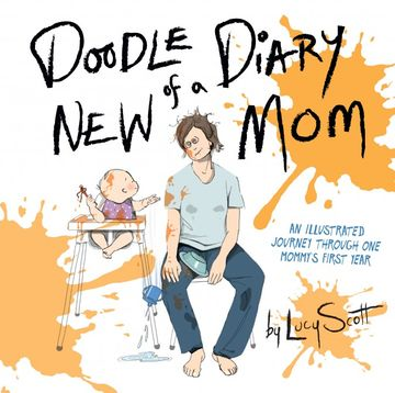 Doodle Diary of a New Mom - Lucy Scott