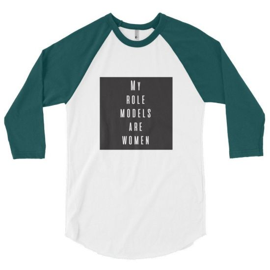 my role models are women shirt
